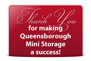 Thank you for making Queensborough Mini Storage a success!
